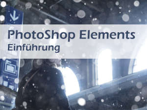 Bildbearbeitung mit PhotoShop-Elements